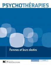 Psychothérapies. Dossier « Femmes et leurs destins »