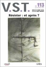 V.S.T. Revue du champ social etde la santé mentale. Dossier « Résister : et après ? »