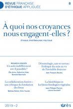 Revue française d'éthique appliquée. Dossier « À quoi nos croyances nous engagent-elles ? »