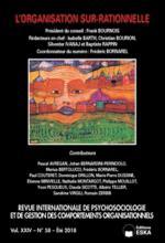 Revue internationale de psychosociologie et de gestion des comportements organisationnels. Dossier « L'organisation sur-rationnelle »