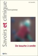 Savoirs et clinique. Dossier « De bouche à oreille : psychanalyse des comportements alimentaires et des addictions »
