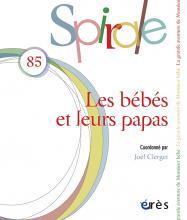 Spirale. Dossier « Les bébés et leurs papas »