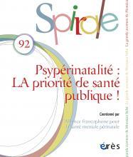 Spirale. Dossier «Psypérinatalité: LAprioritédesanté publique!»