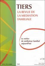 Tiers, la revue de la médiation familiale. Dossier « Le métier de médiateur familial aujourd'hui »