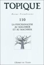 Topique. Dossier « La psychanalyse au Maghreb et au Machrek »