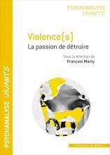 Violence(s). La passion de détruire