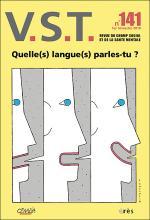 VST - Vie sociale et traitements. Dossier « Dans quelle langue parles-tu ? »